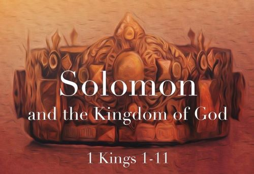 Sunday February 9 2020 - Solomon and the Kingdom of God